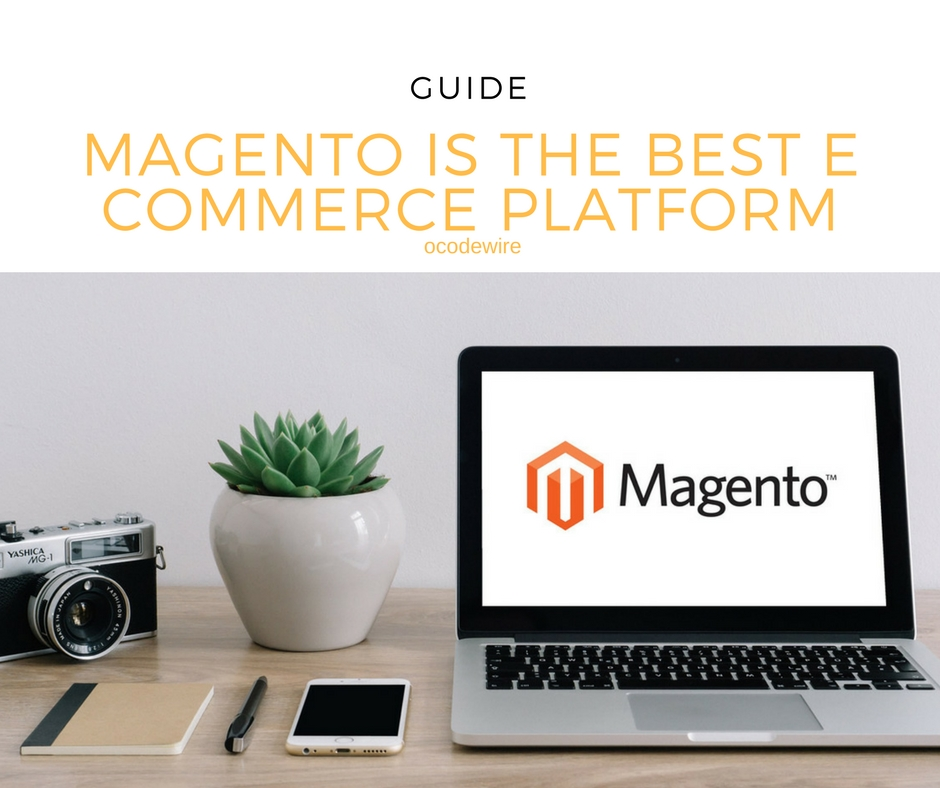 Magento is The Best E commerce Platform