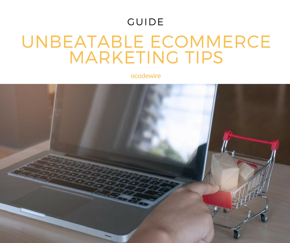 Unbeatable eCommerce Marketing Tips